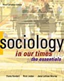 Sociology in Our Times,: The Essentials