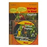 Dialogs in Real English. Dialogos En Espanol Real/ Dialogs in Real English. Dialogs in Real Spanish (Bilingual Parallel Texts Spanish-English; English-Spanish)