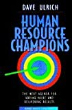 img - for Human Resource Champions : The Next Agenda for Adding Value and Delivering Results book / textbook / text book