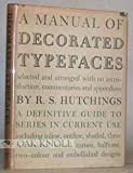 img - for A Manual of Decorated Typefaces: A Definitive Guide to Series in Current Use book / textbook / text book
