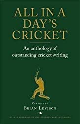 All in a Day's Cricket: An Anthology of Outstanding Cricket Writing of Levison, Brian on 20 September 2012