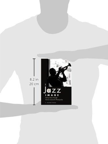 The Jazz Image: Seeing Music Through Herman Leonard's Photography (American Made Music Series)