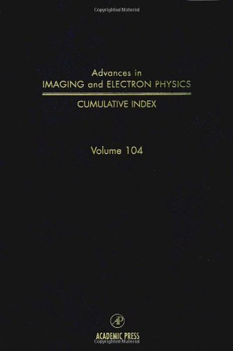 Complete Subject And Author Index, Including Supplements: 104 (Advances In Imaging And Electron Physics)