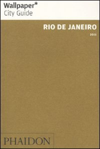 Wallpaper* City Guide Rio de Janeiro 2011 (Wallpaper* City Guides)