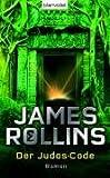 Der Judas-Code: Roman - James Rollins