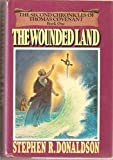 Wounded Land - Book One Of The Second Chronicles Of Thomas Covenant (0283986905) by Donaldson, Stephen R.