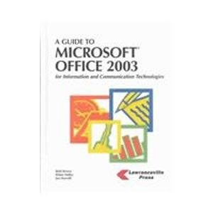 A Guide To Microsoft Office 2003: For Information And Communication Technologies