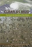 img - for Clear As Mud Planning for the Rebuilding of New Orleans [HC,2010] book / textbook / text book