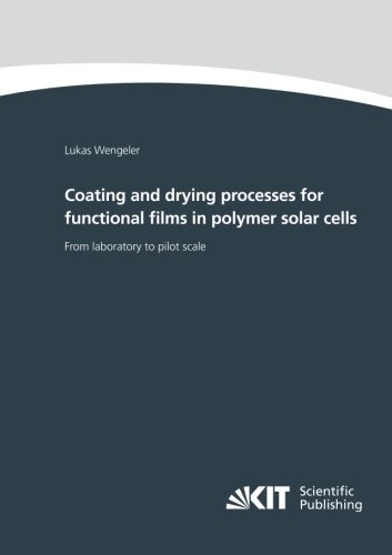 Coating And Drying Processes For Functional Films In Polymer Solar Cells - From Laboratory To Pilot Scale