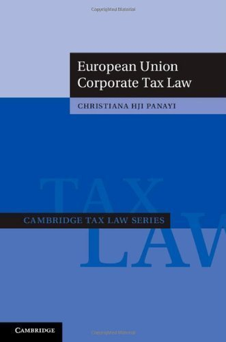 European Union Corporate Tax Law (Cambridge Tax Law Series) by HJI Panayi, Dr Christiana ( 2013 )