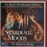 Stardust Moods (The World's Most Beautiful Melodies)