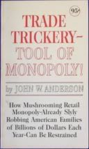 trade-trickery-tool-of-monopoly-how-mushrooming-retail-monopoly-already-slyly-robbing-american-famil