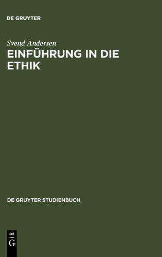 Einführung in die Ethik: 2 (Gruyter - de Gruyter Studienbücher) (de Gruyter Studienbuch)