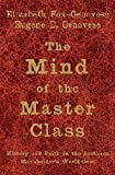The Mind of the Master Class: History and Faith in the Southern Slaveholders' Worldview (0521615623) by Fox-Genovese, Elizabeth