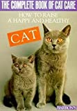 img - for Complete Book Of Cat Care - How To Raise A Happy And Healthy Cat book / textbook / text book