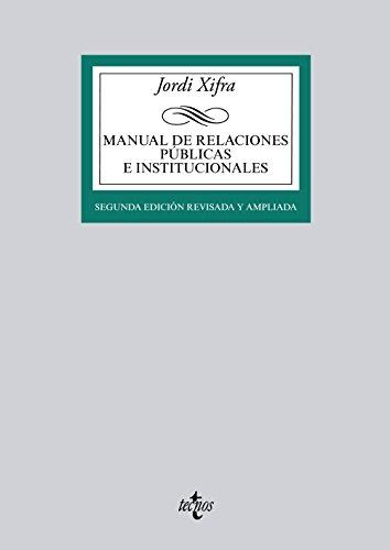 Manual De Relaciones Públicas E Institucionales (Derecho - Biblioteca Universitaria De Editorial Tecnos)