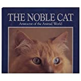 The Noble Cat Aristocrat of the Animal World (0517023253) by Loxton, Howard