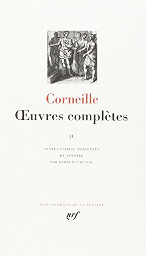 Corneille : Oeuvres complètes, tome 2