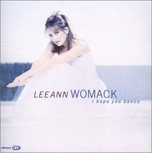 Lee Ann Womack - I Hope You Dance (Special Guest Appearance Sons Of The Desert) Lyrics - Zortam Music