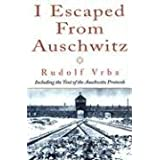 "I Escaped from Auschwitzvon ""Rudolf Vrba"""