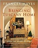 Bringing Tuscany Home 1st (first) edition Text Only
