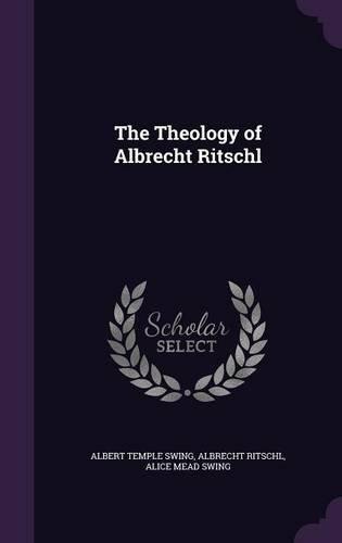 The Theology of Albrecht Ritschl
