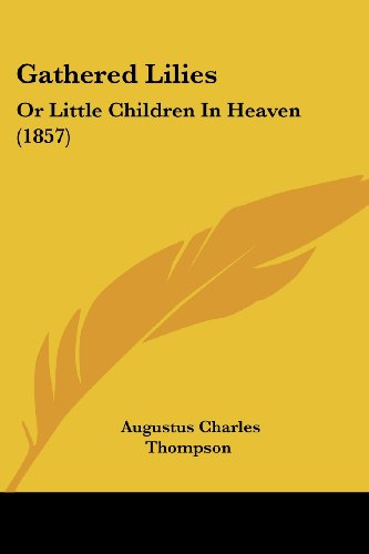 Gathered Lilies: Or Little Children in Heaven (1857)