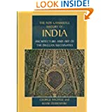 Architecture and Art of the Deccan Sultanates (The New Cambridge History of India)