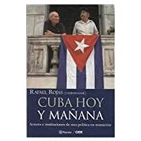 Cuba hoy y Manana/ Cuba today and tomorrow: Actores e Instituciones De Una Politica En Transicion