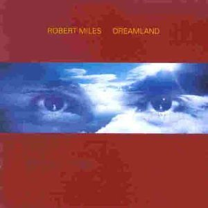 Robert Miles - Dreamland/New Version incl. One And One - Zortam Music