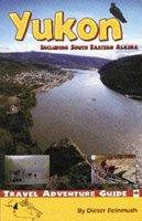 The Yukon: Including South Eastern Alaska (Travel Adventure Guide)