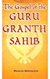 The Gospel of the Guru Granth Sahib