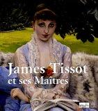 echange, troc Cyrille Sciama, Collectif - James Tissot : Et ses Maîtres