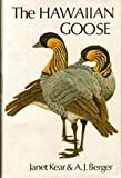 img - for The Hawaiian Goose: An Experiment in Conservation by Kear, Janet, Berger, Andrew John (1980) Hardcover book / textbook / text book