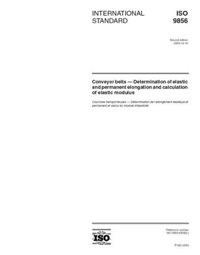 ISO 9856:2003, Conveyor belts - Determination of elastic and permanent elongation and calculation of elastic modulus PDF