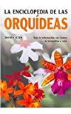 img - for La enciclopedia de las orquideas/The Complete Encyclopedia of Orchids (Spanish Edition) book / textbook / text book