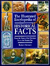 The illustrated encyclopedia of historical facts: From the dawn of the Christian era to the present day