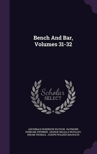 Bench And Bar, Volumes 31-32