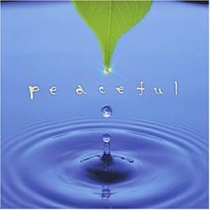 peaceful 「音で蘇る風景」 -リラクゼーション・アルバム-