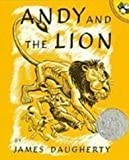 Andy and the Lion: A Tale of Kindness Remembered or the Power of Gratitude (Picture Puffins) (143520056X) by Daugherty, James