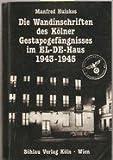 Die Wandinschriften des Kölner Gestapogefängnisses im EL-DE-Haus 1943-1945 (3412111821) by Manfred Huiskes