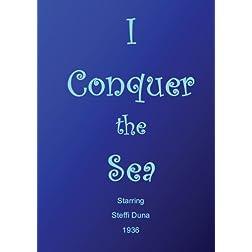 I Conquer the Sea