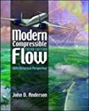 Modern Compressible Flow: With Historical Perspective (International Edition)