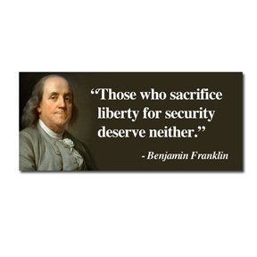 Amazon Com Ben Franklin Quot Those Who Sacrifice Liberty For