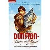 Dunston. Allein im Hotel.