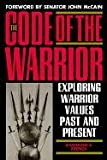 The Code of the Warrior: Exploring Warrior Values Past and Present (0847697568) by Shannon E. French