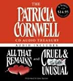 The Patricia Cornwell CD Audio Treasury Low Price: Contains All That Remains and Cruel and Unusual (Kay Scarpetta Mysteries)