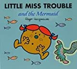 Little Miss Trouble and the Mermaid (Little Miss Library) Roger Hargreaves