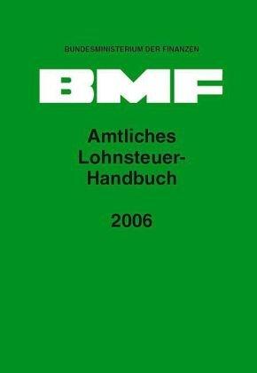 Amtliches Lohnsteuer Handbuch 2006