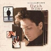 Richard Marx - Flesh and Bone - Zortam Music